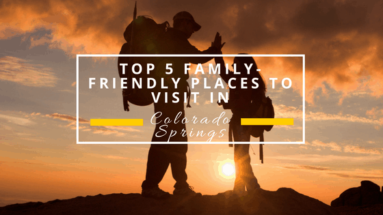 Top 5 Family-Friendly Places to Visit in Colorado Springs